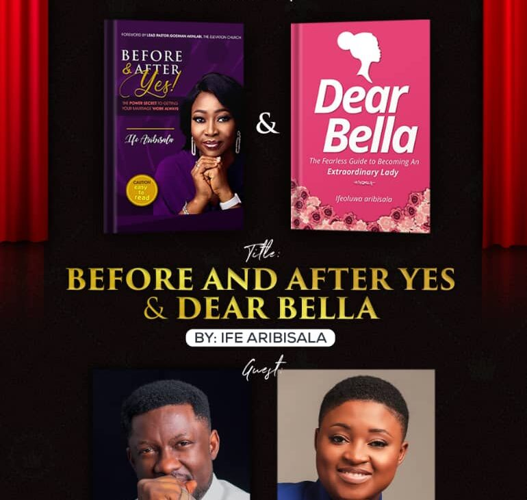 IFE ARIBISALA LAUNCHES TWO BOOKS 'BEFORE AND AFTER I SAY YES & DEAR BELLA